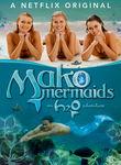 Mako Mermaids: An H2O Adventure: Season 1 Poster