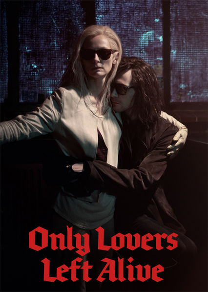 Only Lovers Left Alive Netflix BR (Brazil)