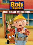 Bob the Builder: Celebrate with Bob