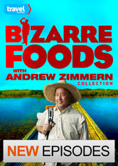 Bizarre Foods with Andrew Zimmern Collection