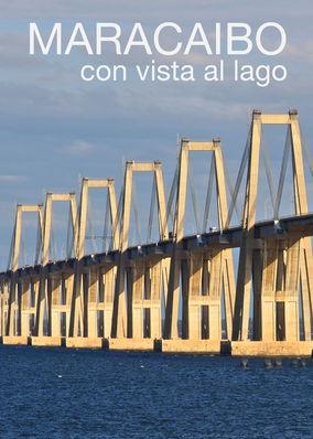 Maracaibo, con vista al lago