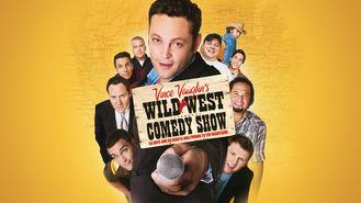 Is Vince Vaughn's Wild West Comedy Show on Netflix?