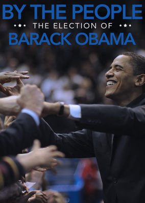 By the People: Election of Barack Obama