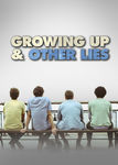 Growing Up & Other Lies | filmes-netflix.blogspot.com